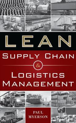 Lean Supply Chain and Logistics Management by Paul Myerson