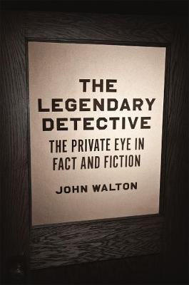 The Legendary Detective by John Walton
