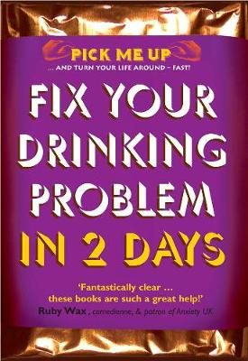 Fix Your Drinking Problem in 2 Days by Chris Williams