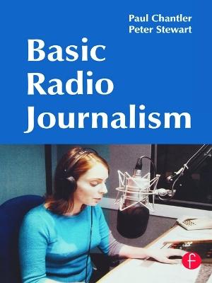 Basic Radio Journalism by Paul Chantler