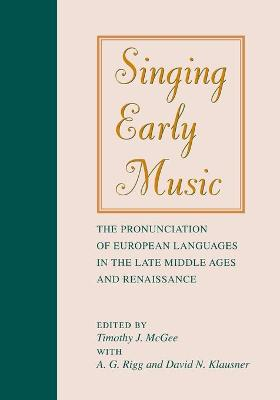 Singing Early Music by A. G. Rigg