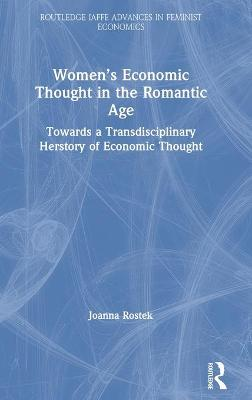 Women's Economic Thought in the Romantic Age: Towards a Transdisciplinary Herstory of Economic Thought book