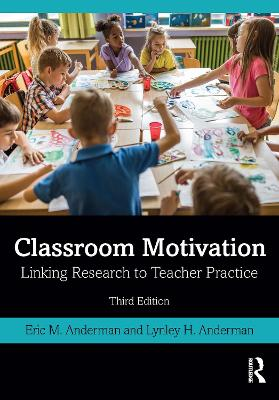 Classroom Motivation: Linking Research to Teacher Practice by Eric M. Anderman