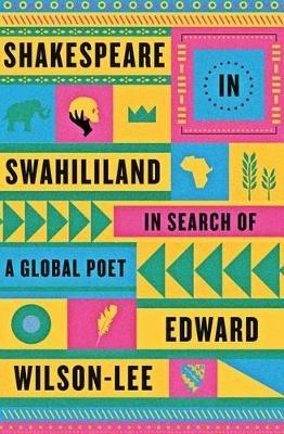 Shakespeare in Swahililand by Edward Wilson-Lee