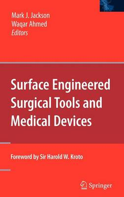 Surface Engineered Surgical Tools and Medical Devices by Mark Jackson
