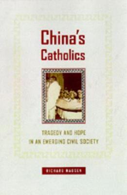 China's Catholics by Richard Madsen