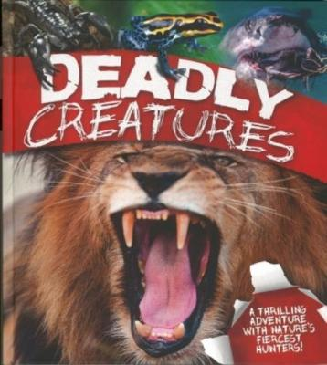 Navigators: Deadly Creatures by Claire Llewellyn
