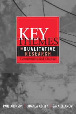 Key Themes in Qualitative Research by Paul Atkinson