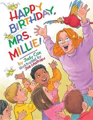 Happy Birthday, Mrs. Millie! by Judy Cox