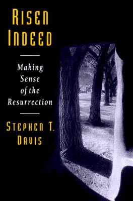 Risen Indeed by Stephen T. Davis