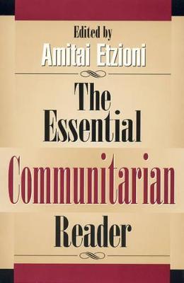 Essential Communitarian Reader by Amitai Etzioni