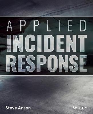 Applied Incident Response by Steve Anson