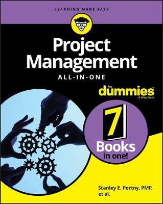 Project Management All-in-One For Dummies by Stanley E. Portny