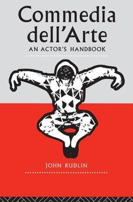 Commedia Dell'Arte: An Actor's Handbook by John Rudlin