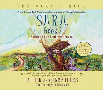 Solomon's Fine Featherless Friends: Sara Book 2 by Esther Hicks