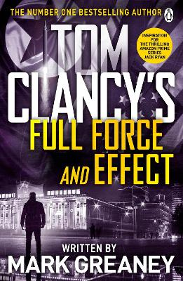 Tom Clancy's Full Force and Effect by Mark Greaney
