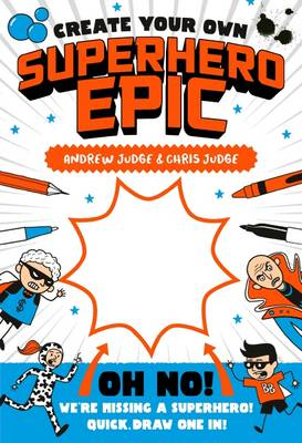 Create Your Own Superhero Epic by Chris Judge