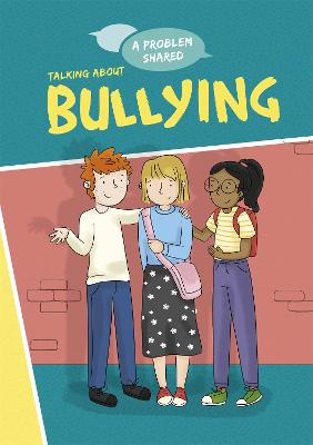A Talking About Bullying by Louise Spilsbury