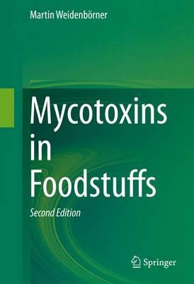 Mycotoxins in Foodstuffs by Martin Weidenborner