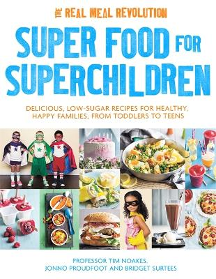 Super Food for Superchildren by Professor Tim Noakes