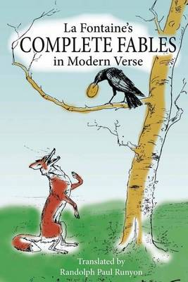 La Fontaine's Complete Fables in Modern Verse by Professor of French Randolph Paul Runyon