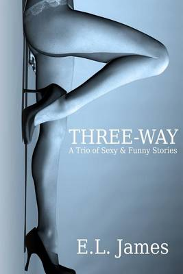 Three-Way by E L James