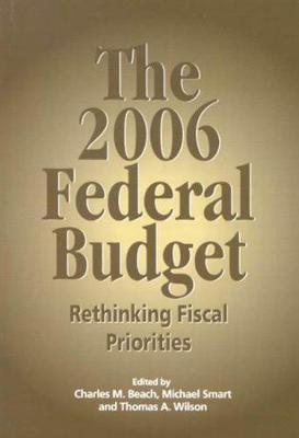 The 2006 Federal Budget by Charles M. Beach