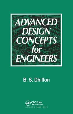 Advanced Design Concepts for Engineers by B. S. Dhillon