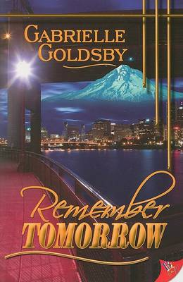 Remember Tomorrow by Gabrielle Goldsby