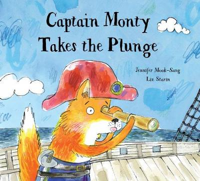 Captain Monty Takes The Plunge by Jennifer Mook-Sang