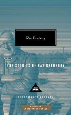 Stories of Ray Bradbury by Ray Bradbury