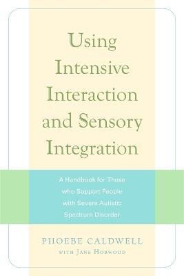 Using Intensive Interaction and Sensory Integration book