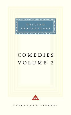 Comedies Volume 2 by William Shakespeare
