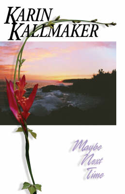 Maybe Next Time by Karin Kallmaker