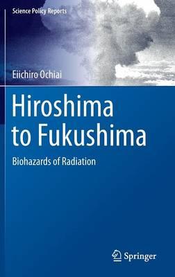 Hiroshima to Fukushima by Ei-Ichiro Ochiai