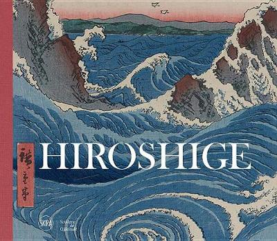 Hiroshige: Visions of Japan by Rossella Menegazzo