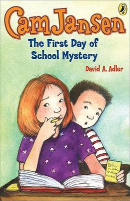 CAM Jansen: The First Day of School Mystery #22 by David A Adler