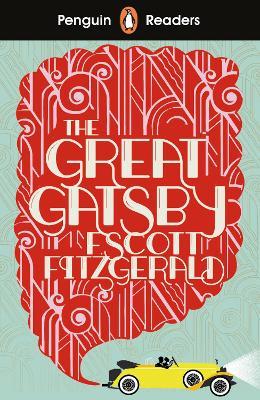 Penguin Readers Level 3: The Great Gatsby (ELT Graded Reader) by F Scott Fitzgerald