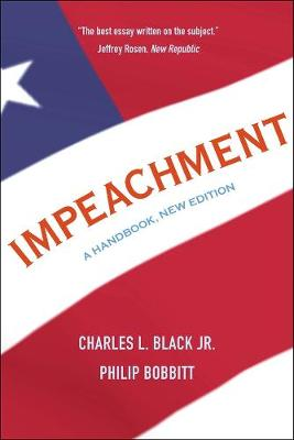 Impeachment: A Handbook, New Edition by Charles L., Jr. Black