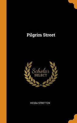 Pilgrim Street by Hesba Stretton