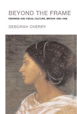 Beyond the Frame by Deborah Cherry
