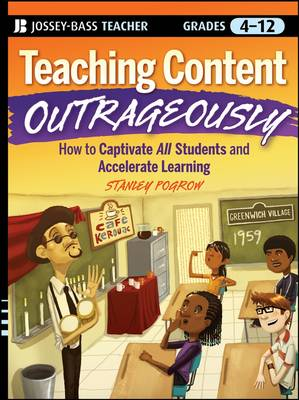 Teaching Content Outrageously by Stanley Pogrow