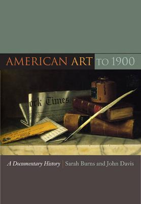 American Art to 1900 by Sarah Burns
