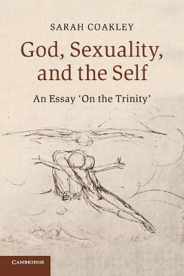 God, Sexuality, and the Self by Sarah Coakley