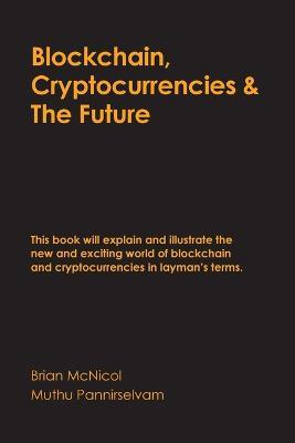 Blockchain, Cryptocurrencies & The Future by Brian McNicol