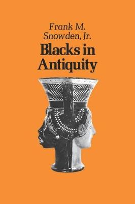 Blacks in Antiquity by Frank M. Snowden