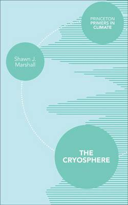 The Cryosphere by Shawn J. Marshall