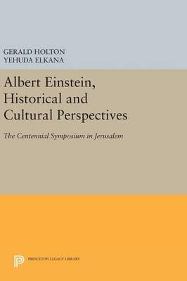 Albert Einstein, Historical and Cultural Perspectives by Gerald Holton