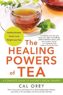 Healing Powers Of Tea by Cal Orey