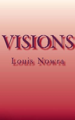 Visions by Louis Nowra